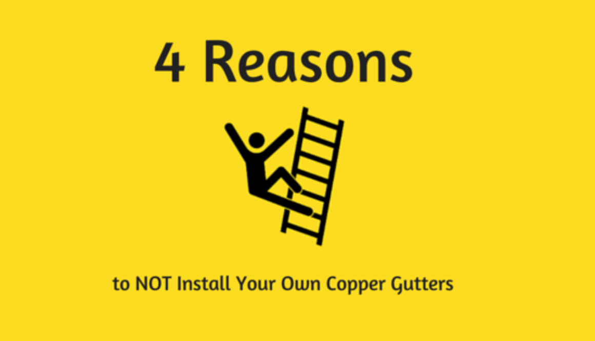 not install your copper gutters