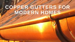 Copper Guttersfor Modern Homes