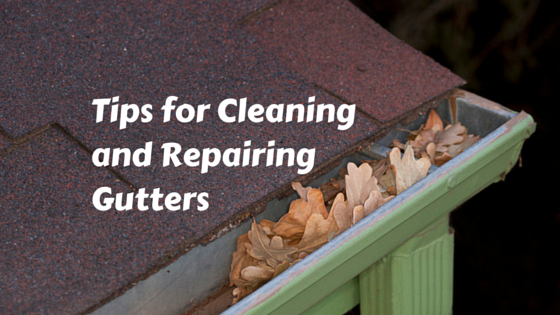 Tips for Cleaning and Repairing Gutters